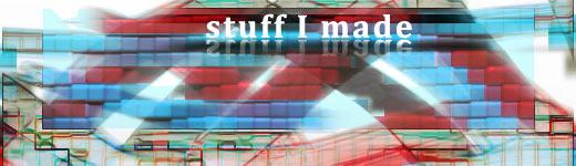 stuff_i_made_header